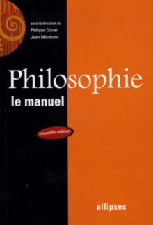 Philosophie, Le manuel - Nouvelle édition