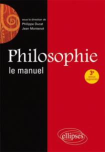 Philosophie, Le manuel - 3e édition revue et augmentée