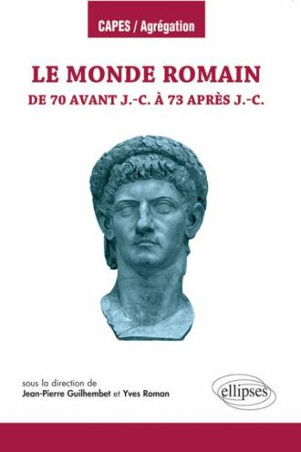 Le monde romain de 70 av. J.-C. à 73 ap. J.-C.