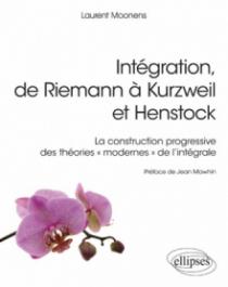 Intégration, de Riemann à Kurzweil et Henstock - La construction progressive des théories «modernes» de l'intégrale