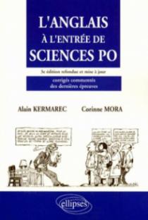 L'anglais à l'entrée de Sciences Po - 3e édition refondue et mise à jour - Corrigés commentés des dernières épreuves