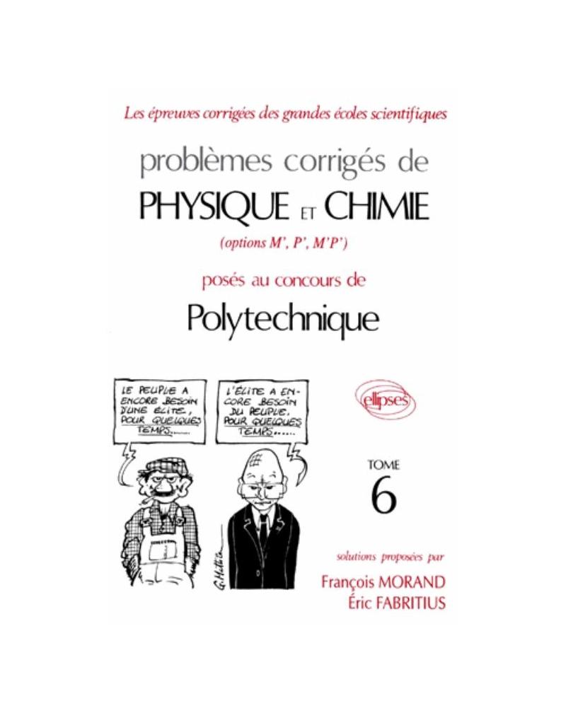 Physique et Chimie Polytechnique 1993-1994 - Tome 6