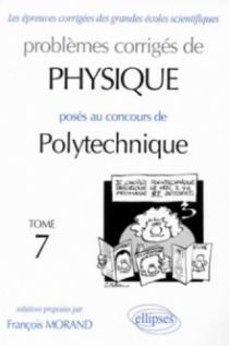 Physique Polytechnique 1995-1997 - Tome 7