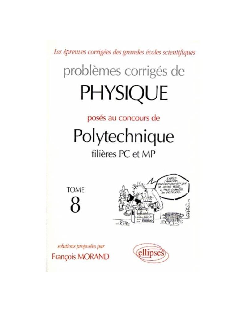 Physique Polytechnique 1998-1999 - Tome 8 - Filières PC et MP