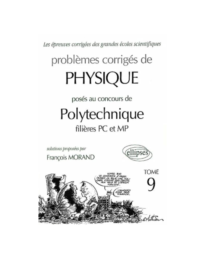 Physique Polytechnique 2000-2001 - Tome 9 - Filières MP-PC