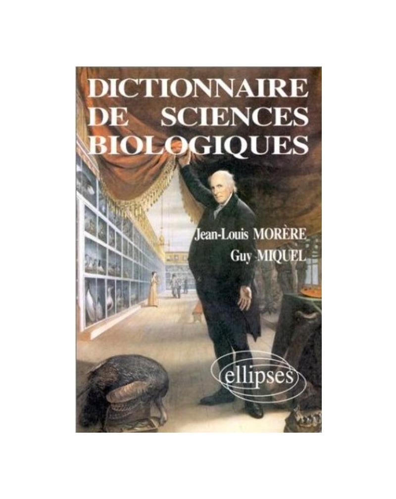 Dictionnaire de sciences biologiques