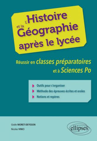 L'histoire et la géographie après le lycée. Réussir en classes préparatoires et à Sciences Po