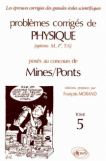 Physique Mines/Ponts 1990-1993 - Tome 5
