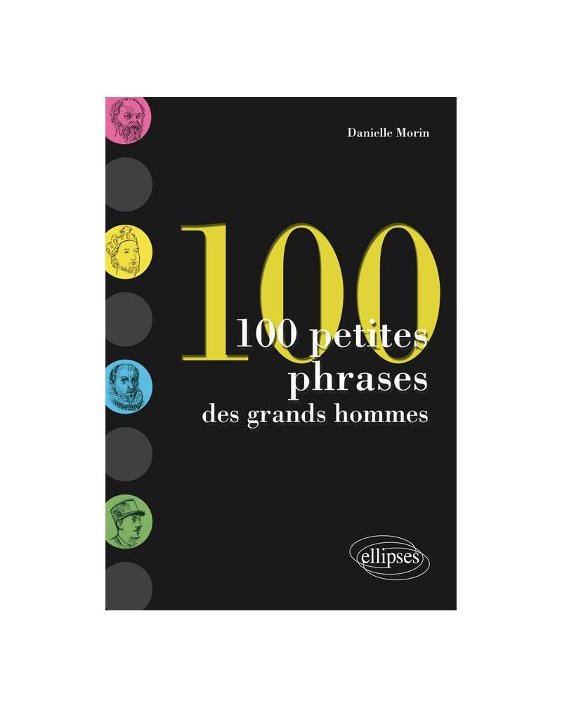 100 petites phrases des grands hommes