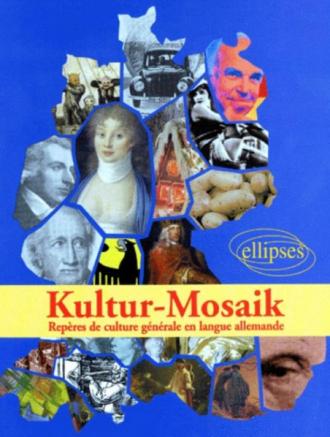 Kultur-Mosaik - Repères de culture générale en langue allemande