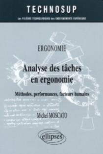 Analyse des tâches en ergonomie - Méthodes, performances, facteurs humains - Ergonomie - Niveau A et B
