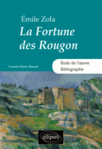 La Fortune des Rougon. Émile Zola