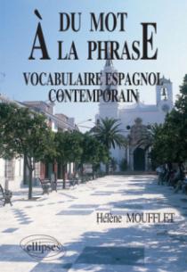 Du mot à la phrase  - Vocabulaire espagnol contemporain
