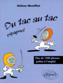 tac au tac (Du) - Espagnol - Plus de 1300 phrases prêtes à l'emploi