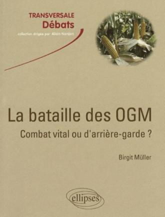La bataille des OGM : combat vital ou d'arrière-garde ?