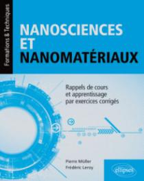 Nanosciences et nanomatériaux - Rappels de cours et apprentissage par exercices corrigés