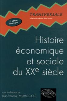 Histoire économique et sociale du XXe siècle - 2e édition mise à jour