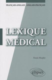 Lexique médical. Français-anglais / anglais-français
