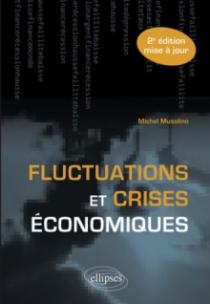 Fluctuations et crises économiques - 2e édition mise à jour