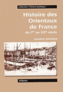 Histoire des orientaux de France - Du Ier au XXe siècle