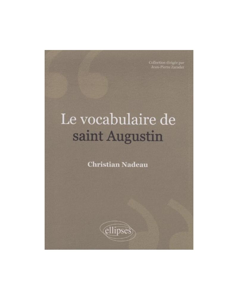 Le vocabulaire de saint Augustin. Nouvelle édition