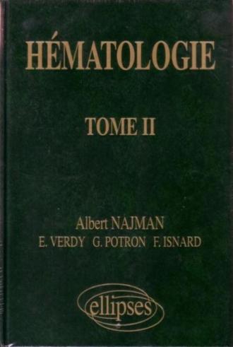 Hématologie - Précis des maladies du sang - Tome 2