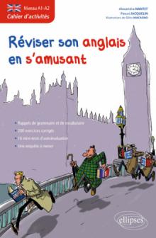 Anglais • Cahier d'activités pour réviser son anglais en s'amusant • Niveau A1-A2