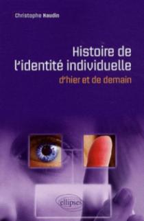 Histoire de l'identité individuelle - d'hier et de demain