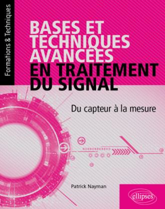 Bases et techniques avancées en traitement du signal - Du capteur à la mesure