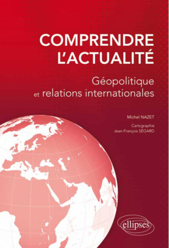 Comprendre l'actualité - Géopolique et relations internationales