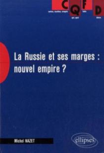 La Russie et ses marges : nouvel empire ?