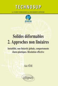 Solides déformables   2. Approches non linéaires - Instabilité, non linéarité globale, comportements élasto-plastiques. Résolution effective - Cours et exercices corrigés (Niveau C)