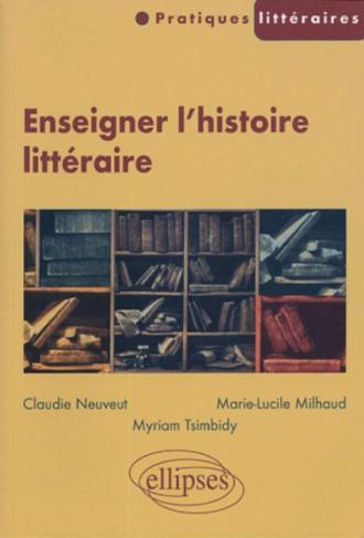 Enseigner l'histoire littéraire