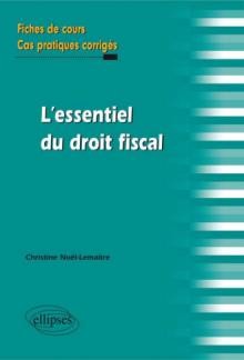 l'essentiel du droit fiscal. Fiches de cours et cas pratiques corrigés