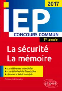 Concours commun IEP 2017 1re année. Synthèse sur les deux thèmes - La sécurité / La mémoire