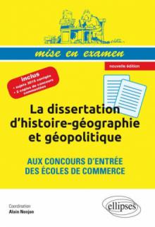 La dissertation d'histoire-géographie et géopolitique aux concours d'entrée des écoles de commerce •Prépas ECS • nouvelle édition