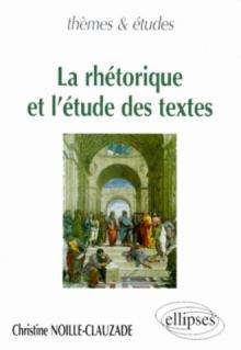 rhétorique et l'étude des textes (La)