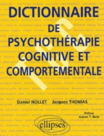 Dictionnaire de psychothérapie cognitive et comportementale