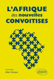 L'Afrique des nouvelles convoitises