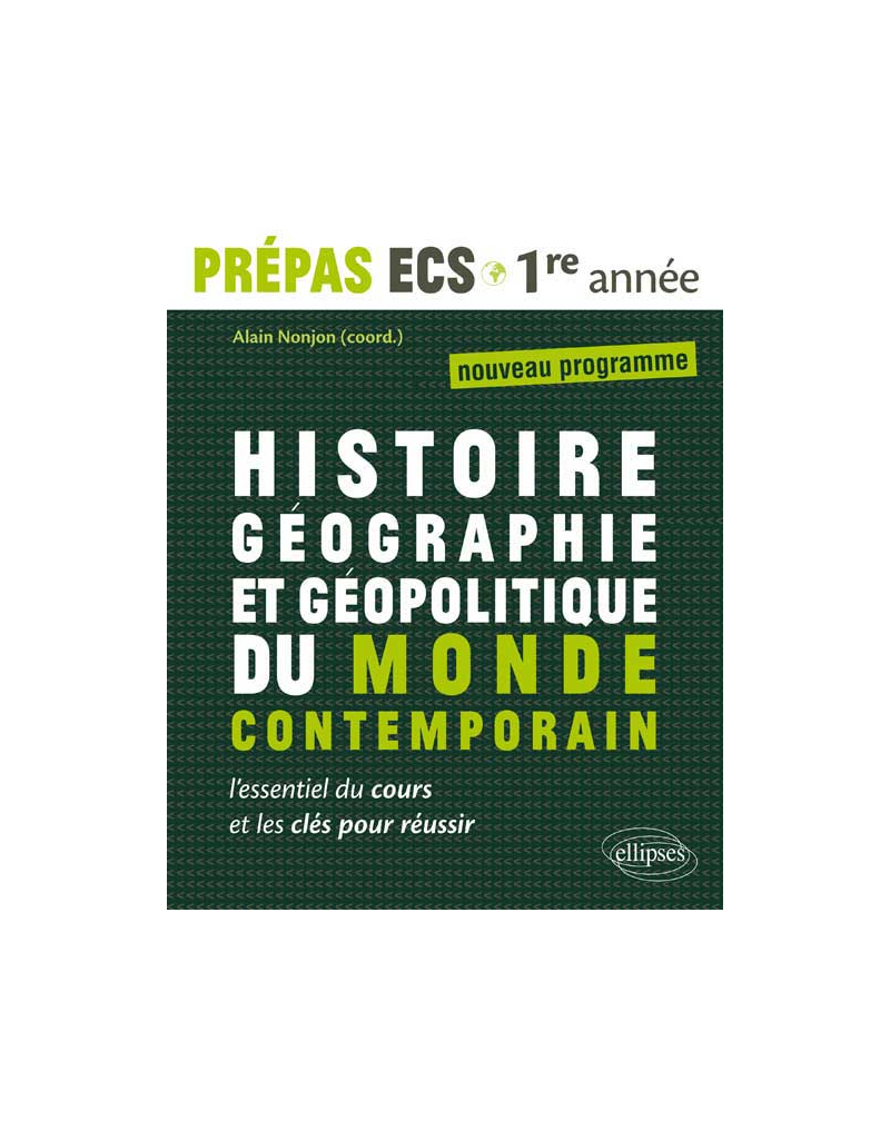 Histoire, Géographie et Géopolitique du monde contemporain - prépas ECS 1re année - nouveau programme