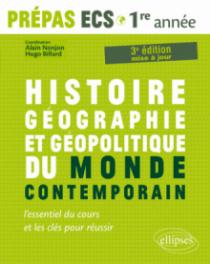 Histoire, Géographie, Géopolitique du monde contemporain • l'essentiel du cours et les clés pour réussir • Prépas ECS 1re année - 3e édition mise à jour