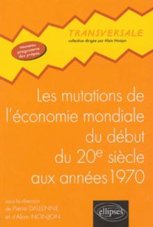 Les mutations de l'économie mondiale du début du 20e siècle aux années 1970