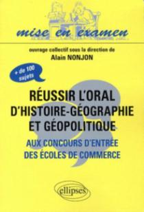 Réussir l'oral d'Histoire-Géographie et Géopolitique aux concours d'entrée des écoles de commerce