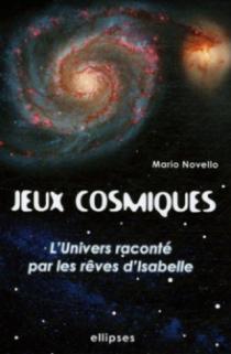 Jeux cosmiques - L'Univers raconté avec les rêves d'Isabelle