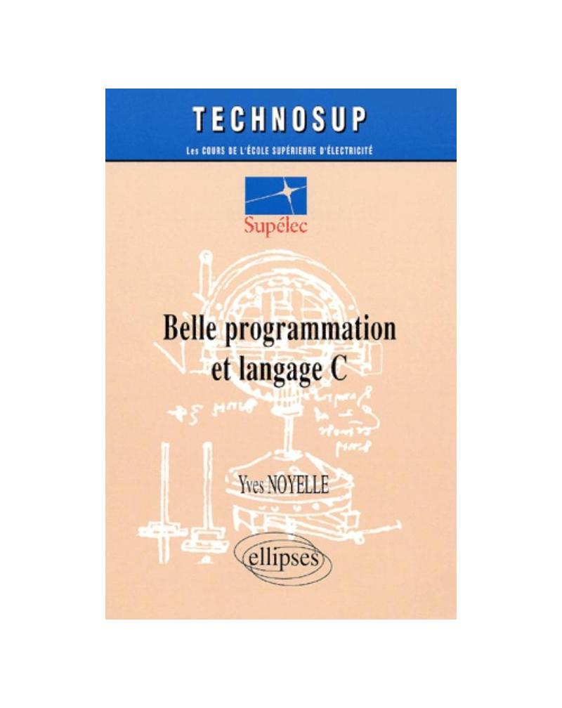 Belle programmation et Langage C - Niveau C