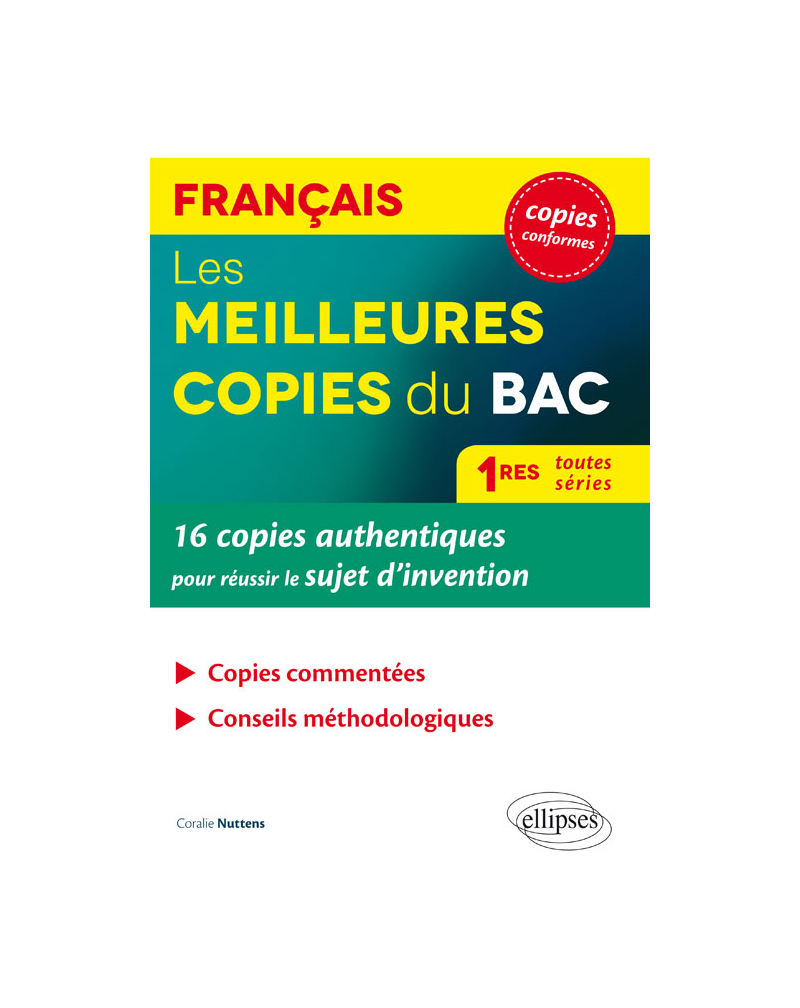 Les meilleures copies du BAC. 16 copies authentiques pour réussir le sujet d'invention. Français 1res toutes séries.