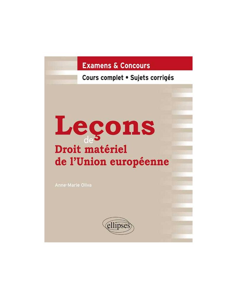 Leçons de Droit matériel de l'Union européenne. Cours complet et sujets corrigés
