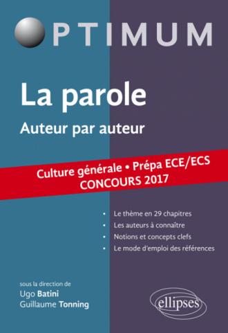 La parole. Auteur par auteur. Culture générale. Prépas ECE/ECS. Concours 2017