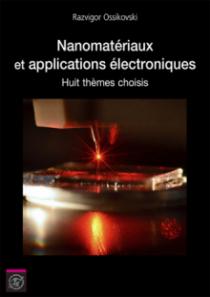 Nanomatériaux et applications électroniques. Huit thèmes choisis