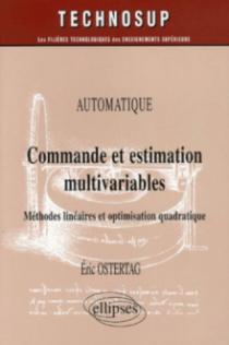 Commande et estimation multivariables : méthodes linéaires et optimisation quadratique - Automatique - Niveau C
